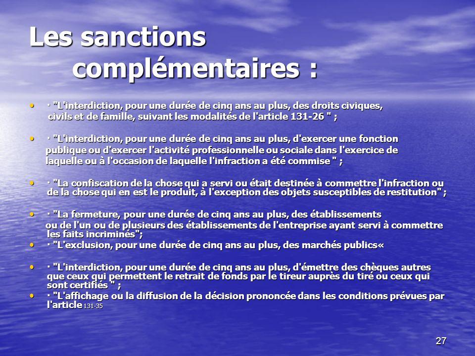 27 Les sanctions complémentaires : ·