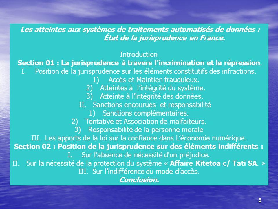 3 Les atteintes aux systèmes de traitements automatisés de données : État de la jurisprudence en France. Introduction Section 01 : La jurisprudence à