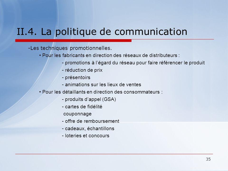 35 II.4. La politique de communication -Les techniques promotionnelles. Pour les fabricants en direction des réseaux de distributeurs : - promotions à