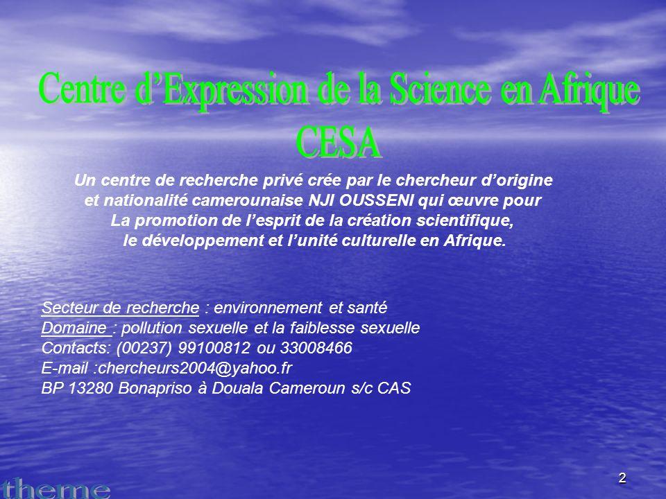 2 Un centre de recherche privé crée par le chercheur dorigine et nationalité camerounaise NJI OUSSENI qui œuvre pour La promotion de lesprit de la création scientifique, le développement et lunité culturelle en Afrique.