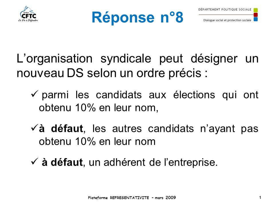 Réponse n°8 Lorganisation syndicale peut désigner un nouveau DS selon un ordre précis : parmi les candidats aux élections qui ont obtenu 10% en leur n