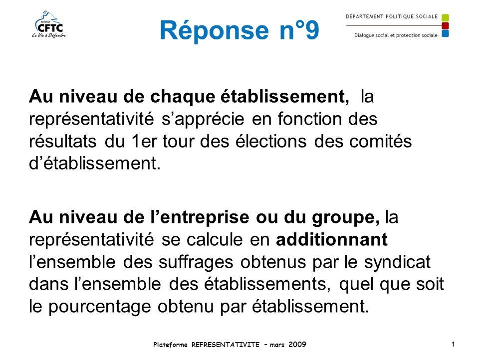 Réponse n°9 Au niveau de chaque établissement, la représentativité sapprécie en fonction des résultats du 1er tour des élections des comités détabliss