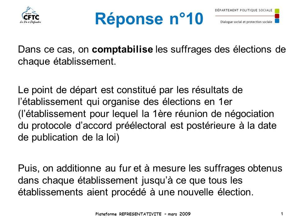 Réponse n°10 Dans ce cas, on comptabilise les suffrages des élections de chaque établissement. Le point de départ est constitué par les résultats de l