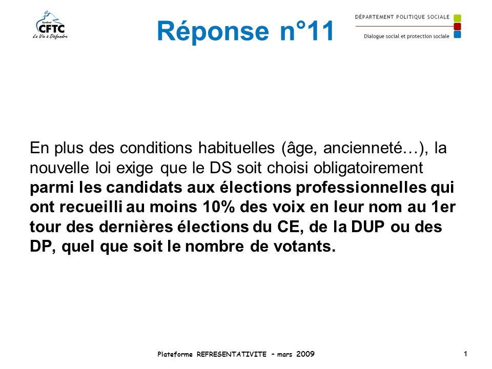 Réponse n°11 En plus des conditions habituelles (âge, ancienneté…), la nouvelle loi exige que le DS soit choisi obligatoirement parmi les candidats au
