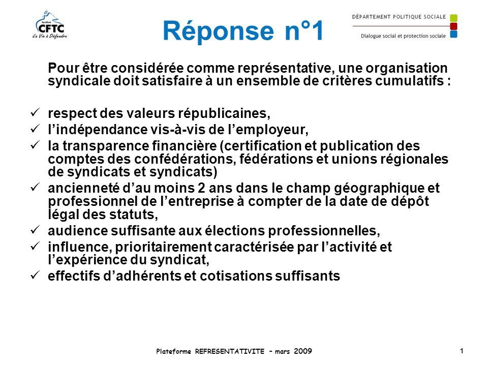 Réponse n°1 Pour être considérée comme représentative, une organisation syndicale doit satisfaire à un ensemble de critères cumulatifs : respect des v