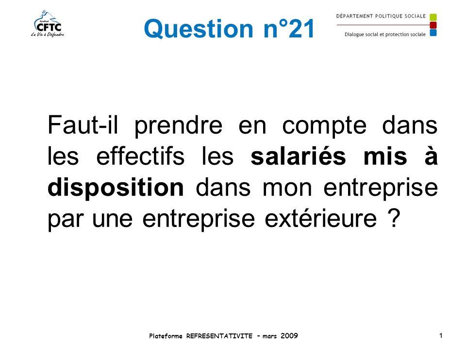 Question n°21 Faut-il prendre en compte dans les effectifs les salariés mis à disposition dans mon entreprise par une entreprise extérieure ? Platefor