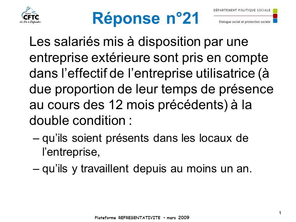 Réponse n°21 Les salariés mis à disposition par une entreprise extérieure sont pris en compte dans leffectif de lentreprise utilisatrice (à due propor