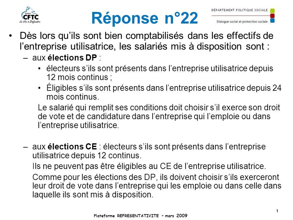 Réponse n°22 Dès lors quils sont bien comptabilisés dans les effectifs de lentreprise utilisatrice, les salariés mis à disposition sont : –aux électio