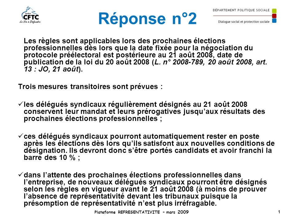 Réponse n°2 Les règles sont applicables lors des prochaines élections professionnelles dès lors que la date fixée pour la négociation du protocole pré