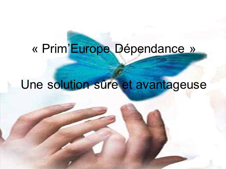 « PrimEurope Dépendance » Une solution sûre et avantageuse