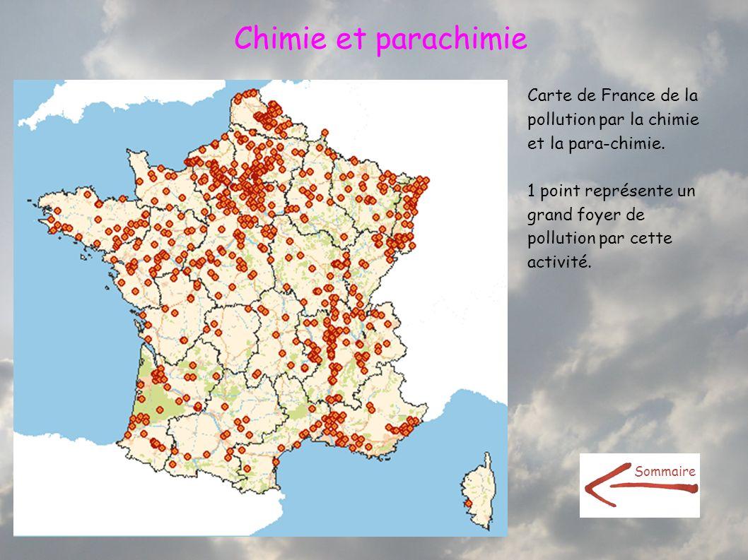 Chimie et parachimie Carte de France de la pollution par la chimie et la para-chimie. 1 point représente un grand foyer de pollution par cette activit