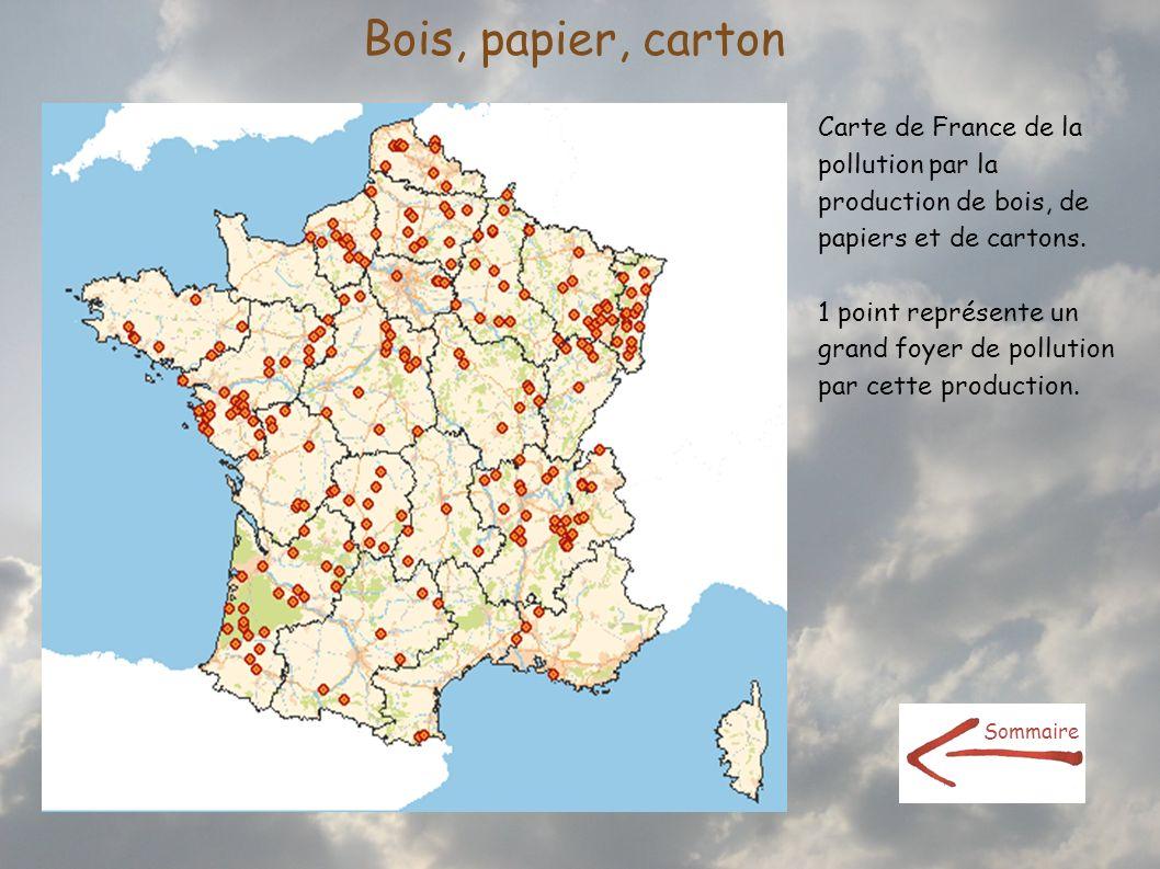 Bois, papier, carton Carte de France de la pollution par la production de bois, de papiers et de cartons. 1 point représente un grand foyer de polluti