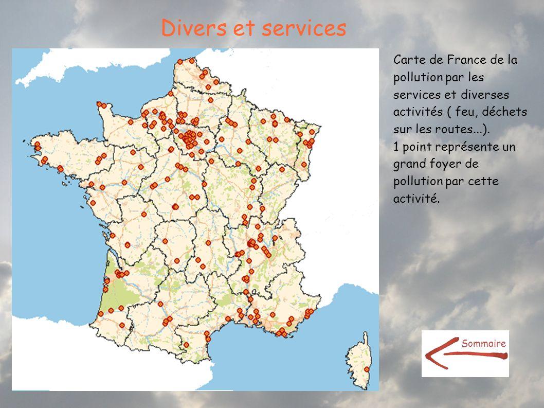 Divers et services Carte de France de la pollution par les services et diverses activités ( feu, déchets sur les routes...). 1 point représente un gra
