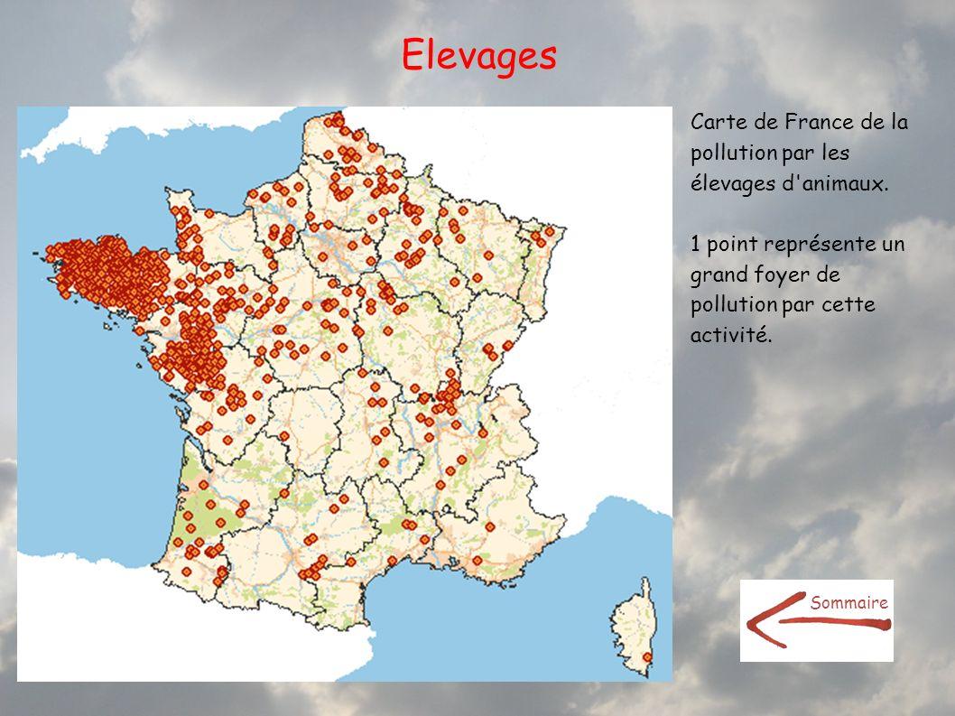 Elevages Carte de France de la pollution par les élevages d'animaux. 1 point représente un grand foyer de pollution par cette activité. Sommaire