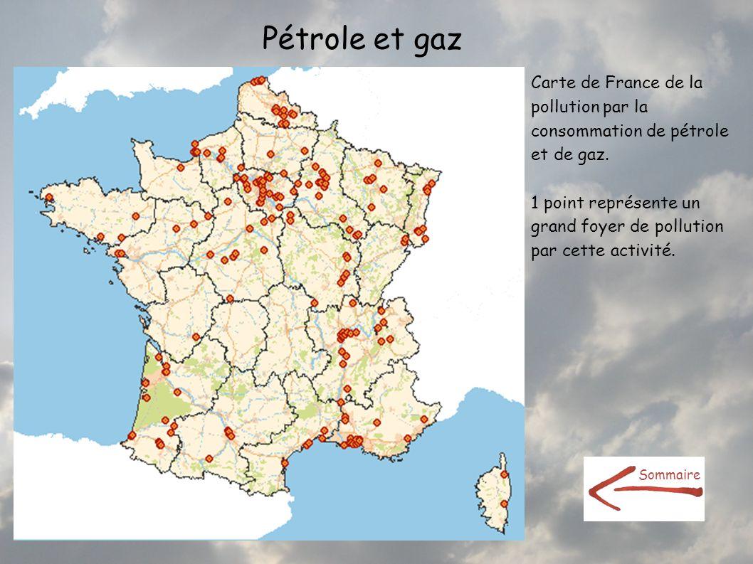 Pétrole et gaz Carte de France de la pollution par la consommation de pétrole et de gaz. 1 point représente un grand foyer de pollution par cette acti