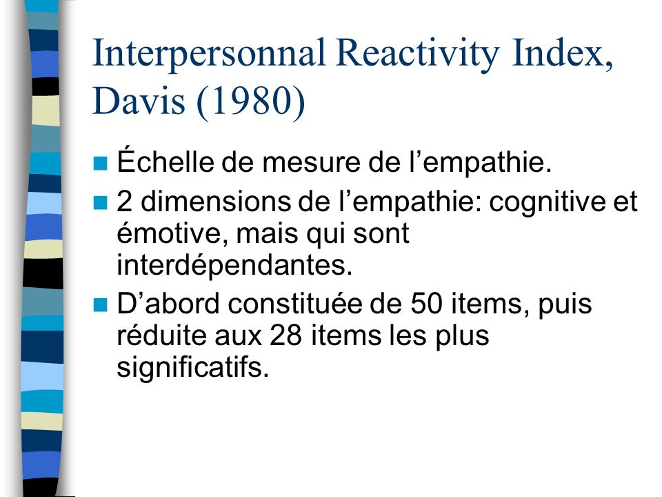 Interpersonnal Reactivity Index, Davis (1980) Échelle de mesure de lempathie.
