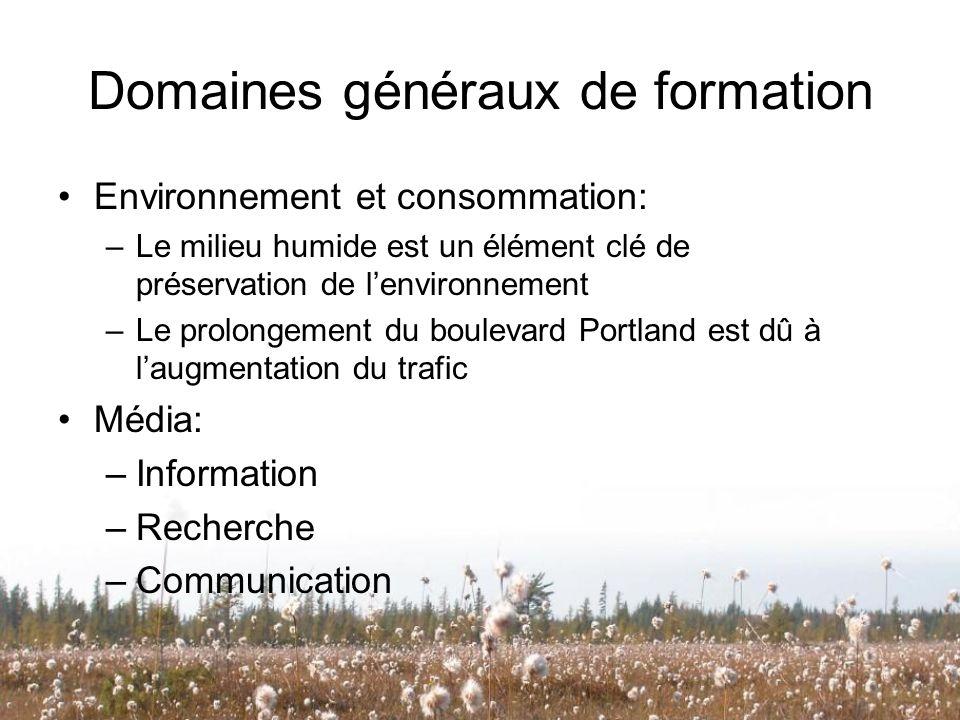 Domaines généraux de formation Environnement et consommation: –Le milieu humide est un élément clé de préservation de lenvironnement –Le prolongement