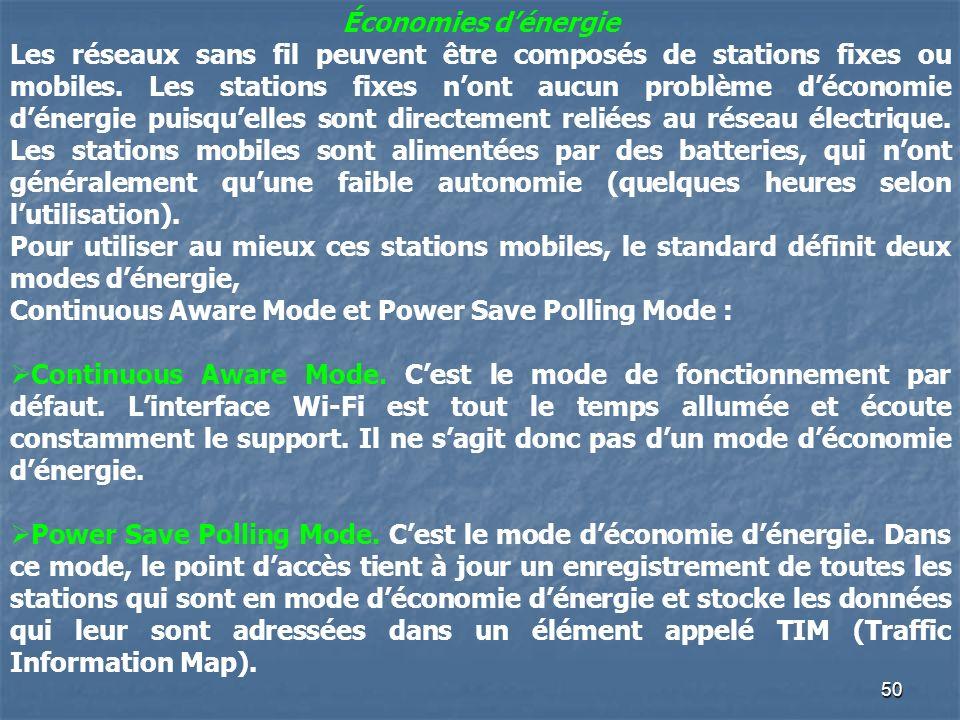 50 Économies dénergie Les réseaux sans fil peuvent être composés de stations fixes ou mobiles. Les stations fixes nont aucun problème déconomie dénerg