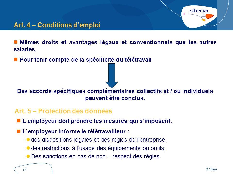 © Steria p7 Art. 4 – Conditions demploi Mêmes droits et avantages légaux et conventionnels que les autres salariés, Pour tenir compte de la spécificit