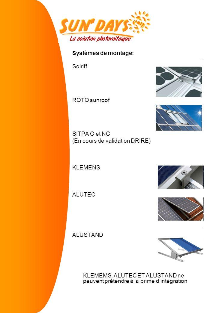 Systèmes de montage: Solriff ROTO sunroof SITPA C et NC (En cours de validation DRIRE) KLEMENS ALUTEC ALUSTAND KLEMEMS, ALUTEC ET ALUSTAND ne peuvent prétendre à la prime dintégration