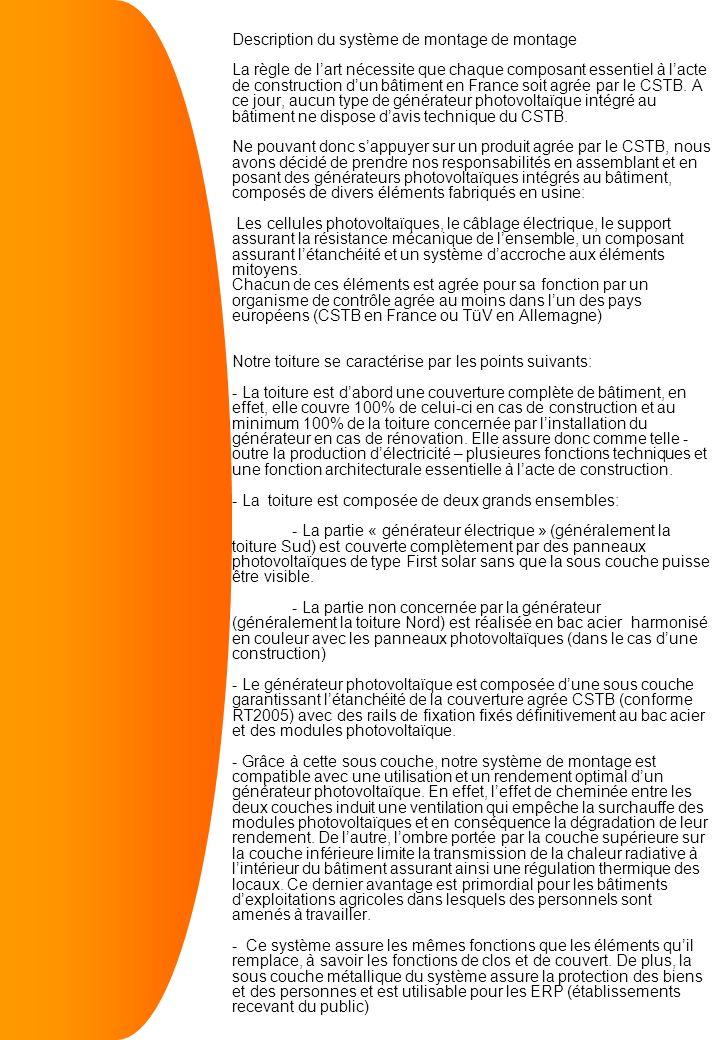 Description du système de montage de montage La règle de lart nécessite que chaque composant essentiel à lacte de construction dun bâtiment en France soit agrée par le CSTB.