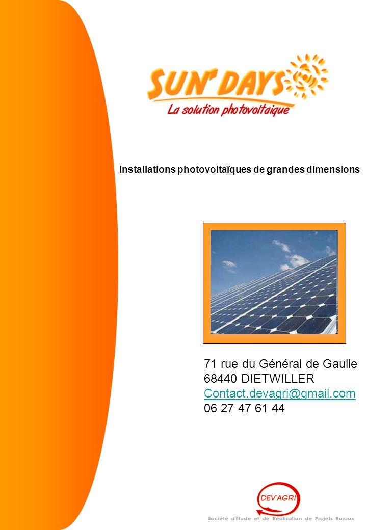 Installations photovoltaïques de grandes dimensions 71 rue du Général de Gaulle 68440 DIETWILLER Contact.devagri@gmail.com 06 27 47 61 44