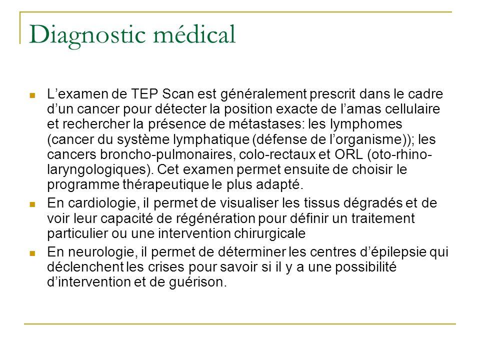 Diagnostic médical Lexamen de TEP Scan est généralement prescrit dans le cadre dun cancer pour détecter la position exacte de lamas cellulaire et rech