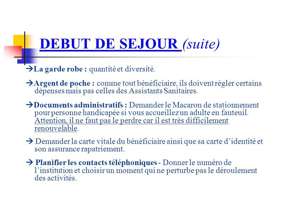 DEBUT DE SEJOUR (suite) La garde robe : quantité et diversité.