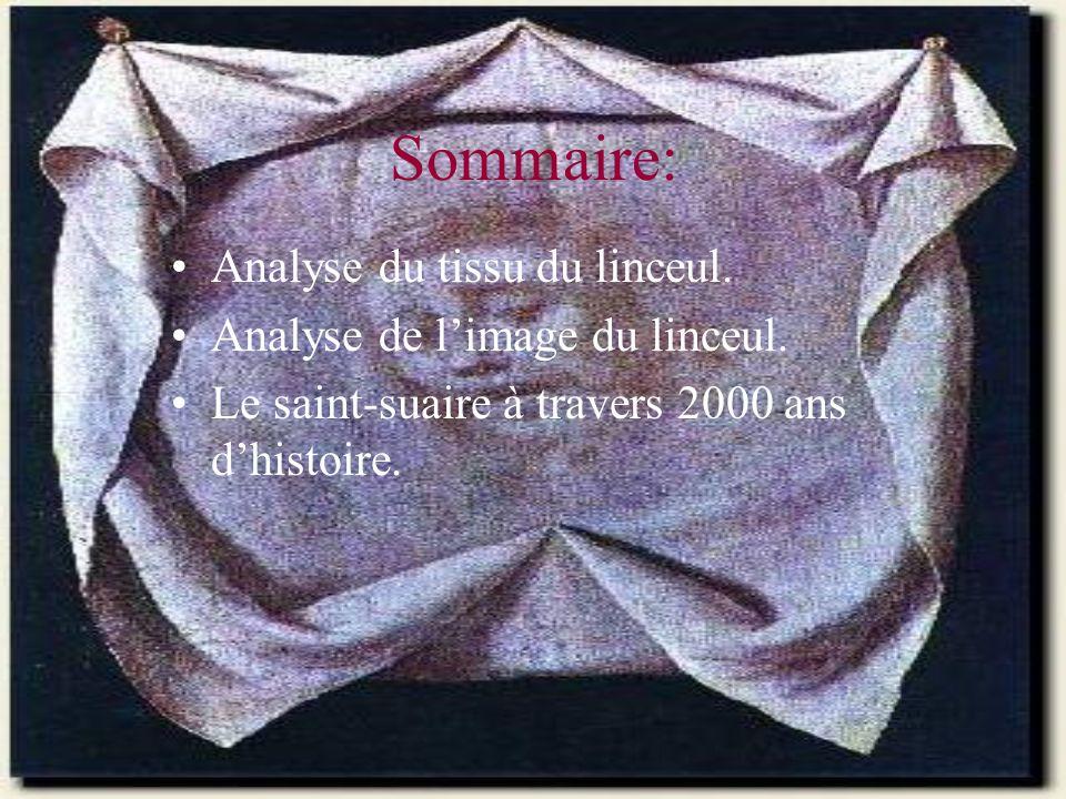 Sommaire: Analyse du tissu du linceul.Analyse de limage du linceul.