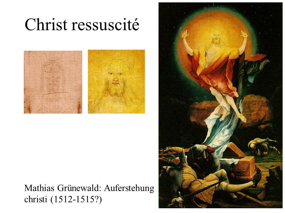 Christ ressuscité Mathias Grünewald: Auferstehung christi (1512-1515?)