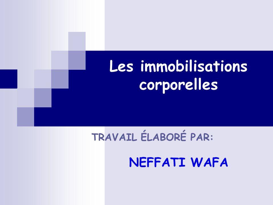 Les immobilisations corporelles TRAVAIL ÉLABORÉ PAR: NEFFATI WAFA
