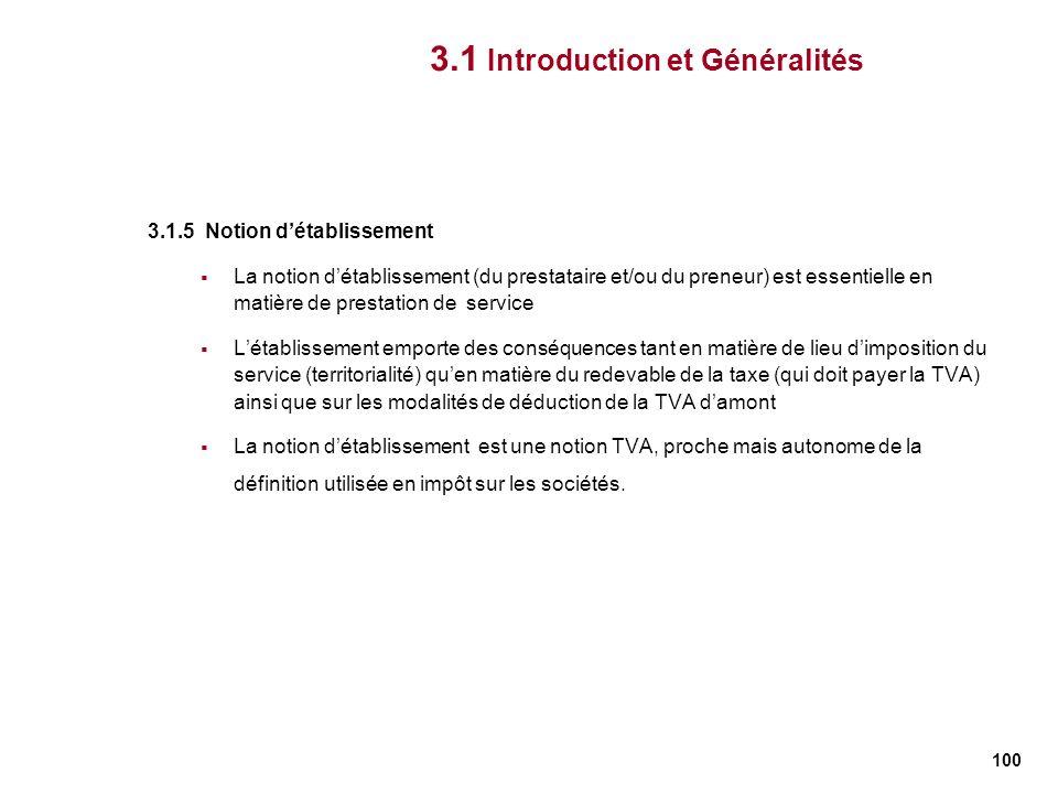 100 3.1.5 Notion détablissement La notion détablissement (du prestataire et/ou du preneur) est essentielle en matière de prestation de service Létabli