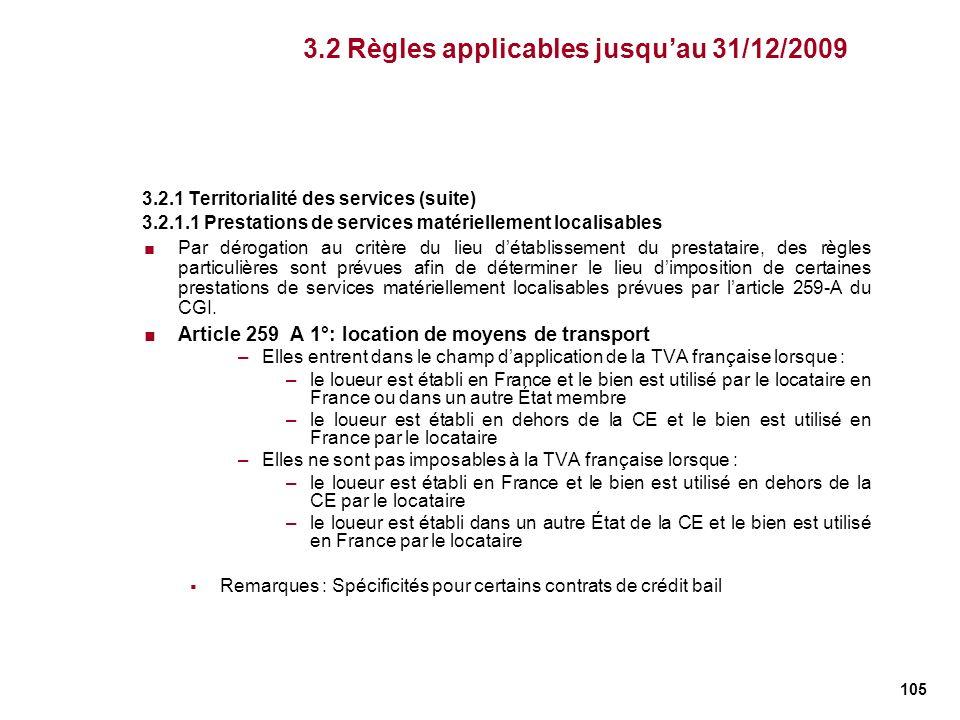 105 3.2.1 Territorialité des services (suite) 3.2.1.1 Prestations de services matériellement localisables Par dérogation au critère du lieu détablisse