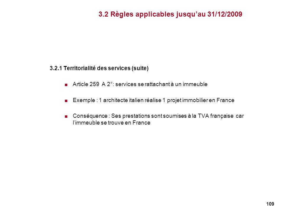 109 3.2.1 Territorialité des services (suite) Article 259 A 2°: services se rattachant à un immeuble Exemple : 1 architecte italien réalise 1 projet i