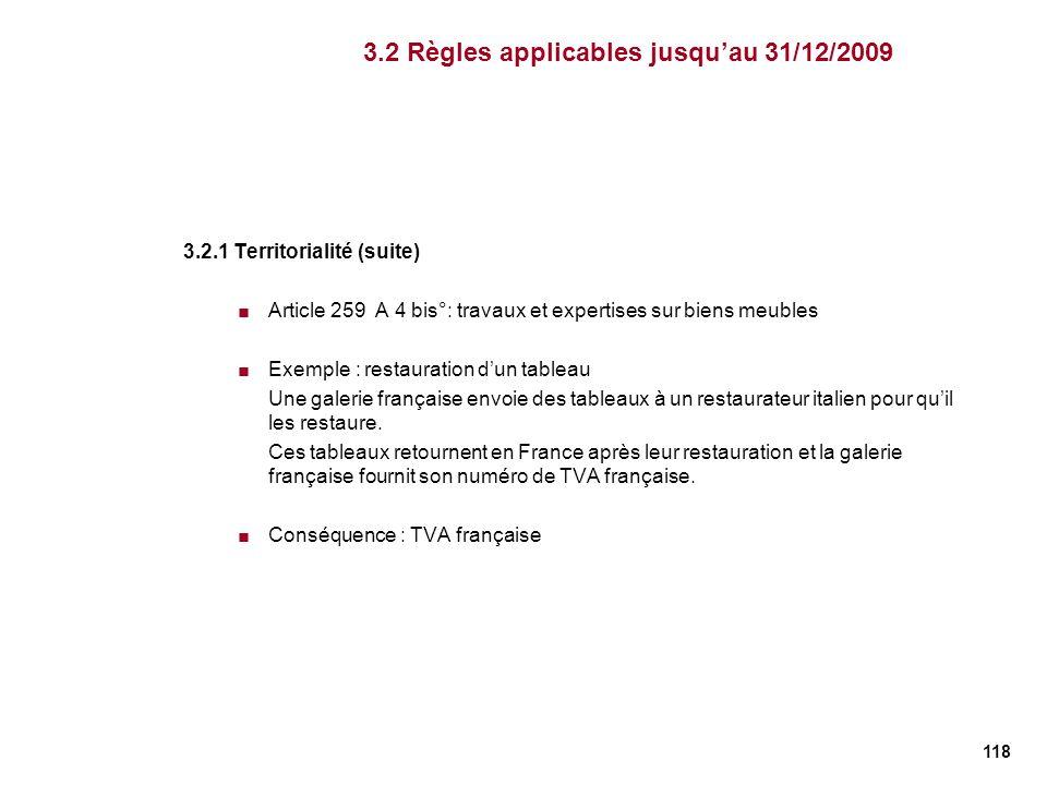 118 3.2.1 Territorialité (suite) Article 259 A 4 bis°: travaux et expertises sur biens meubles Exemple : restauration dun tableau Une galerie français