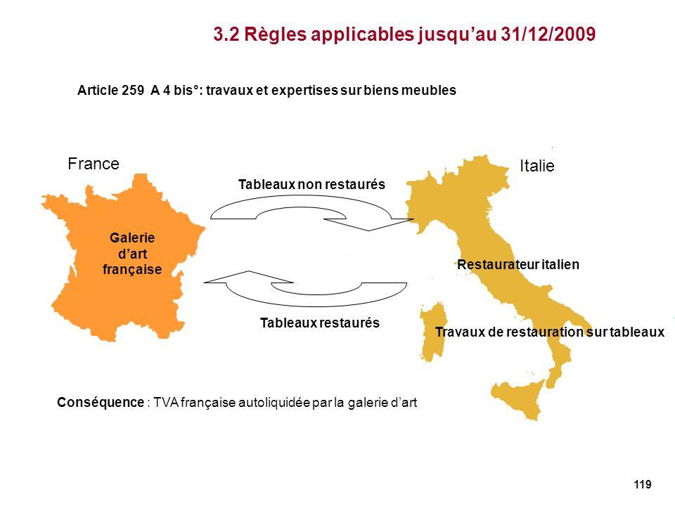 119 France Italie Galerie dart française 3.2 Règles applicables jusquau 31/12/2009 Article 259 A 4 bis°: travaux et expertises sur biens meubles Resta