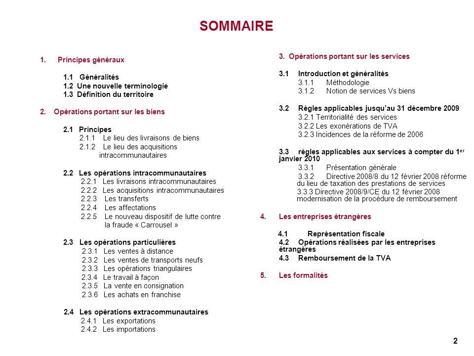 2 SOMMAIRE 1. Principes généraux 1.1Généralités 1.2 Une nouvelle terminologie 1.3 Définition du territoire 2. Opérations portant sur les biens 2.1 Pri