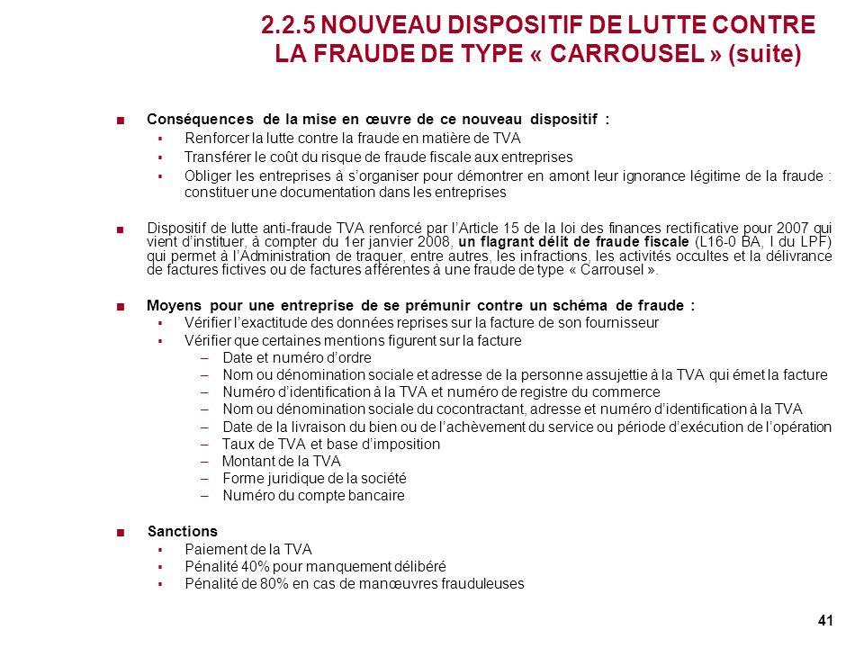 41 2.2.5 NOUVEAU DISPOSITIF DE LUTTE CONTRE LA FRAUDE DE TYPE « CARROUSEL » (suite) Conséquences de la mise en œuvre de ce nouveau dispositif : Renfor