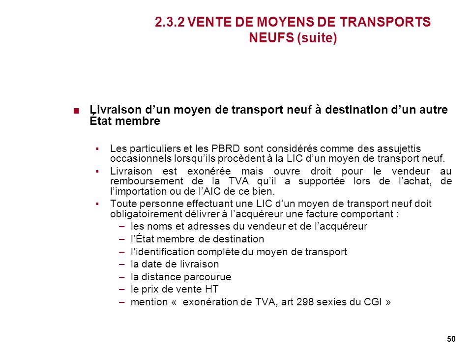 50 2.3.2 VENTE DE MOYENS DE TRANSPORTS NEUFS (suite) Livraison dun moyen de transport neuf à destination dun autre État membre Les particuliers et les