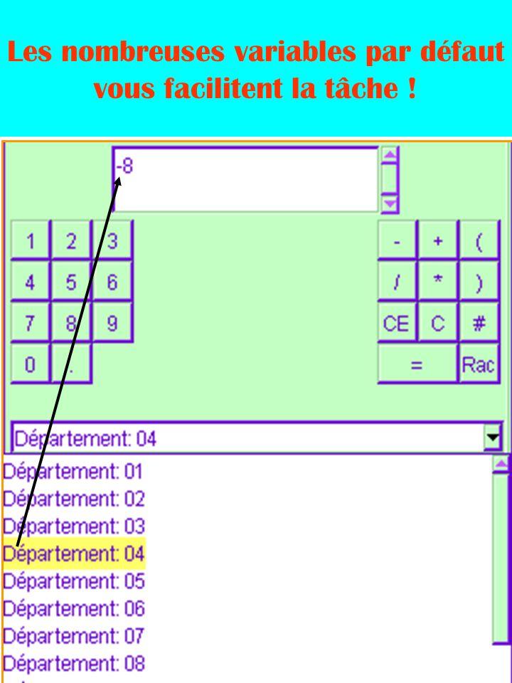 Les nombreuses variables par défaut vous facilitent la tâche !