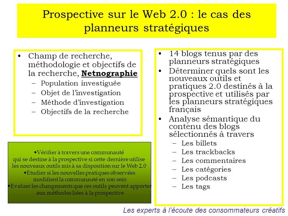 Prospective sur le Web 2.0 : le cas des planneurs stratégiques Champ de recherche, méthodologie et objectifs de la recherche, Netnographie –Population