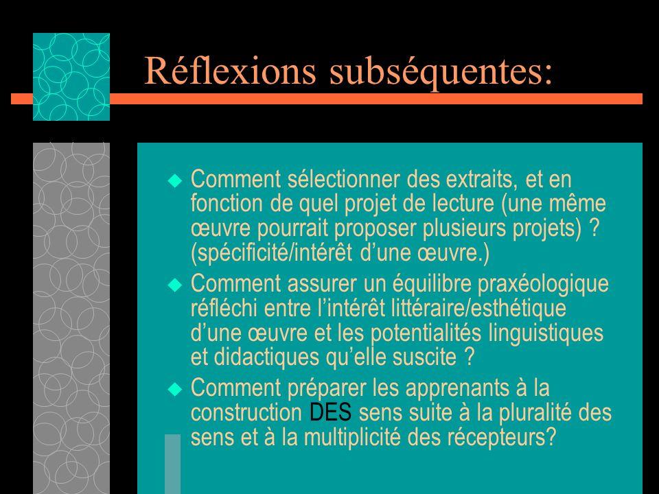Réflexions subséquentes: Comment sélectionner des extraits, et en fonction de quel projet de lecture (une même œuvre pourrait proposer plusieurs proje