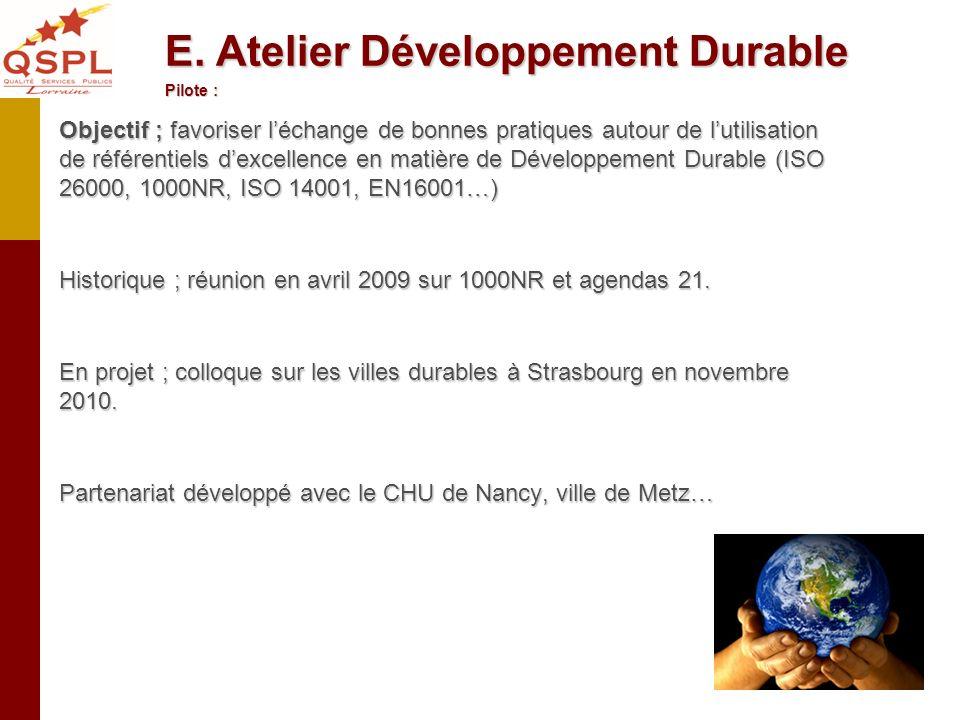 Objectif ; favoriser léchange de bonnes pratiques autour de lutilisation de référentiels dexcellence en matière de Développement Durable (ISO 26000, 1