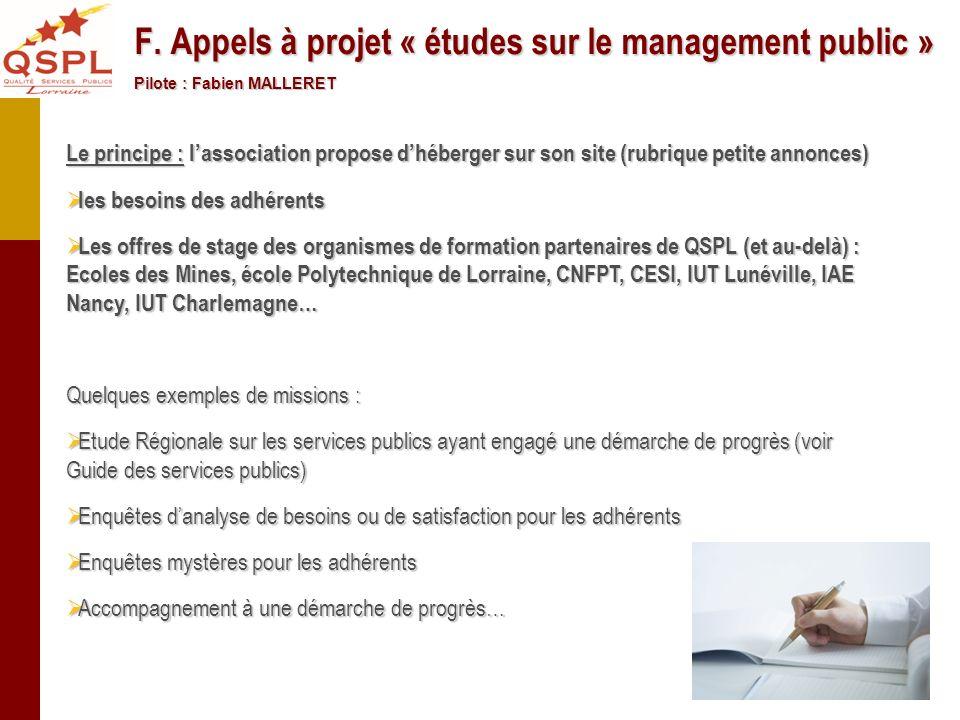 F. Appels à projet « études sur le management public » Pilote : Fabien MALLERET Le principe : lassociation propose dhéberger sur son site (rubrique pe