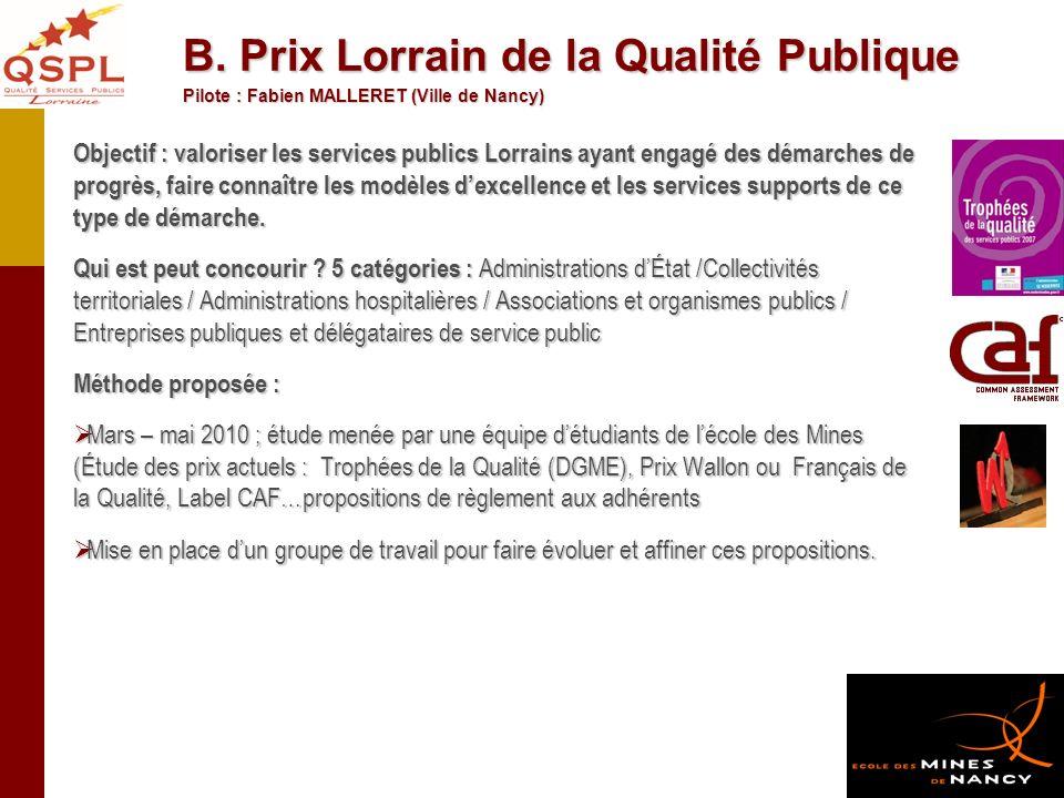 Objectif : valoriser les services publics Lorrains ayant engagé des démarches de progrès, faire connaître les modèles dexcellence et les services supp