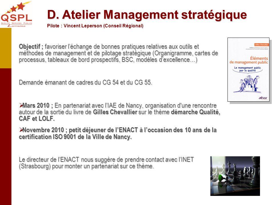 Objectif ; favoriser léchange de bonnes pratiques relatives aux outils et méthodes de management et de pilotage stratégique (Organigramme, cartes de p