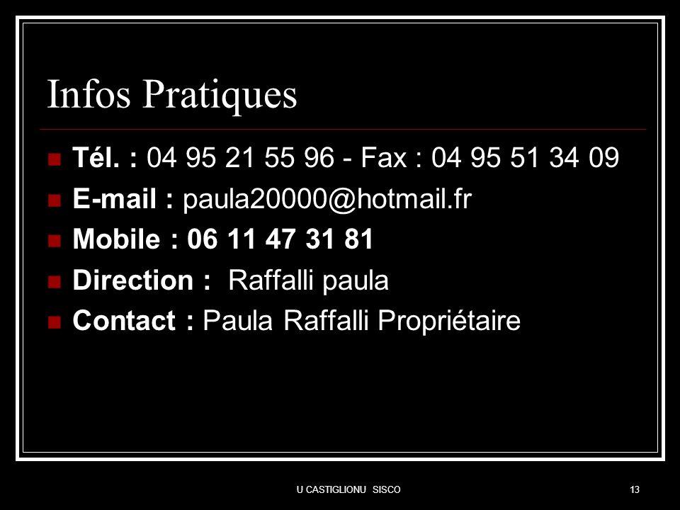 U CASTIGLIONU SISCO13 Infos Pratiques Tél. : 04 95 21 55 96 - Fax : 04 95 51 34 09 E-mail : paula20000@hotmail.fr Mobile : 06 11 47 31 81 Direction :