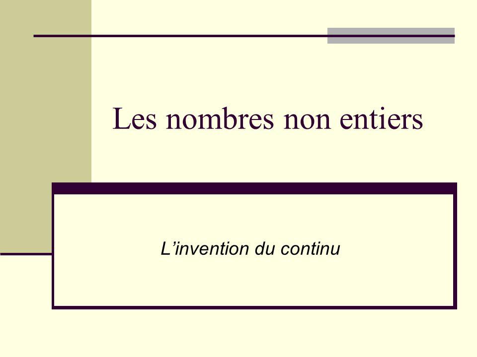 Les nombres non entiers Linvention du continu
