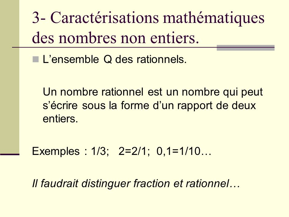 3- Caractérisations mathématiques des nombres non entiers.