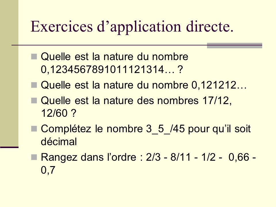 Exercices dapplication directe.Quelle est la nature du nombre 0,1234567891011121314… .